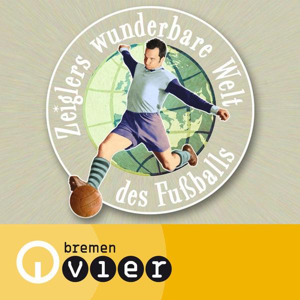 Radio Bremen: Zeiglers wunderbare Welt des Fußballs
