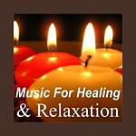 MUSIC FOR HEALING & RELAXATION