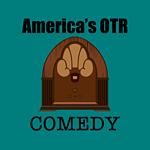America's OTR - Old Time Comedy Radio