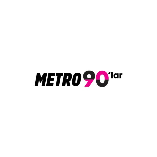 METRO 90'LAR