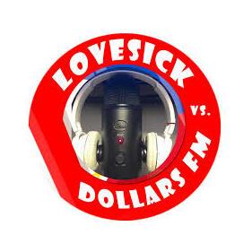 Lovesick versus Dollars FM