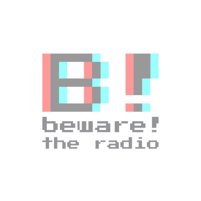 Beware! The Radio