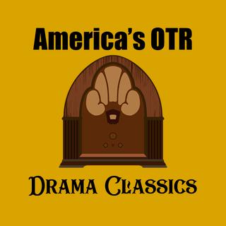 America's OTR - Drama Classics