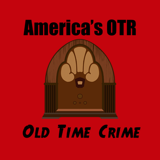 America's OTR - Old Time Crime