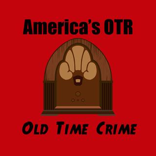 America's OTR - Old Time Crime