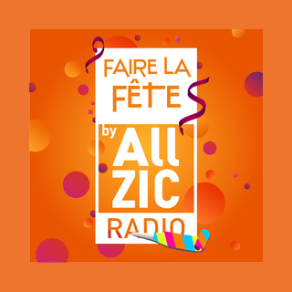 Allzic Radio FAIRE LA FETE