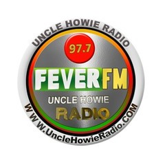 97.7 Fever FM - Uncle Howie Radio