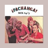 Pachanga Mix 24/7